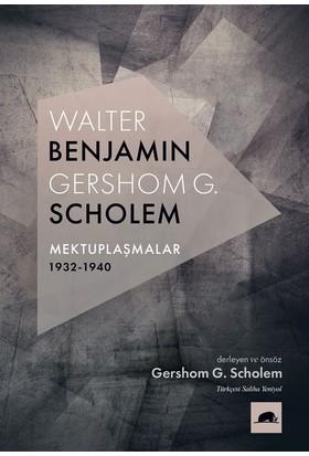 Walter Benjamin:Gershom Scholem Mektuplaşmalar 1932-1940 - Gershom Scholem