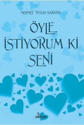 Öyle İstiyorumki Seni - Mehmet Tuncay Karatay