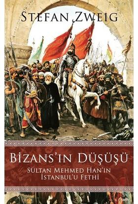 Bizans'ın Düşüşü - Stefan Zweig