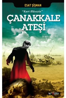 """""""Kurt Hüseyin"""" Çanakkale Ateşi - Esat Şişman"""