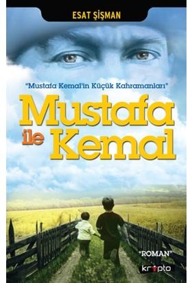 Mustafa İle Kemal - Esat Şişman