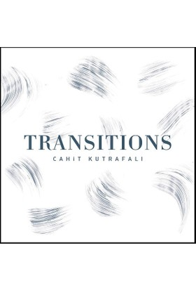 Cahit Kutrafalı - Transitions CD