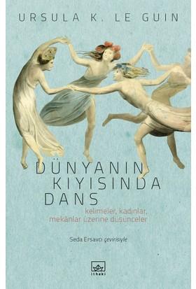 Dünyanın Kıyısında Dans - Ursula K. Le Guin