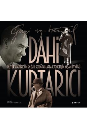 Dahi Kurtarıcı:Atatürk'ün En Özel Fotoğraflarla Kronolojik Yaşam Öyküsü
