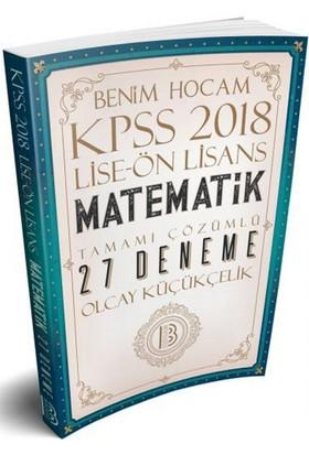 Benim Hocam Yayınları 2018 Kpss Lise Önlisans Matematik Tamamı Çözümlü 27 Deneme - Olcay Küçükçelik
