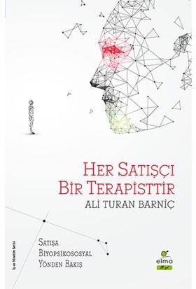 Her Satışçı Bir Terapisttir :Satışa Biyopsikososyal Yönden Bakış - Ali Turan Barniç