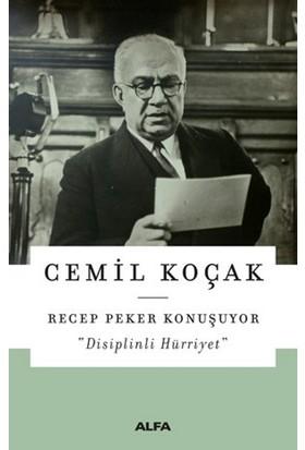 """Recep Peker Konuşuyor """"Disiplinli Hürriyet"""" - Cemil Koçak"""