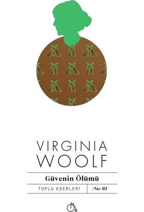 Güvenin Ölümü - Virginia Woolf