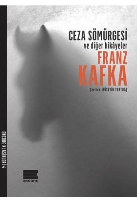 Ceza Sömürgesi Ve Diğer Hikayeler - Franz Kafka