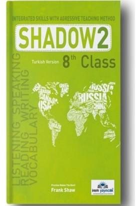İrem Yayıncılık 8 Th Class Shadow 2 Integrated Skills With Agressive Teaching Method - Frank Shaw
