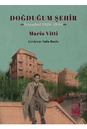 Doğduğum Şehir İstanbul 1926-1946 - Mario Vitti