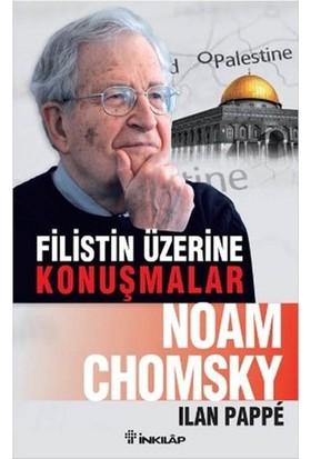 Filistin Üzerine Konuşmalar - Noam Chomsky