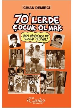 70'Lerde Çocuk Olmak - Cihan Demirci