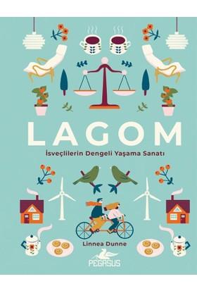 Lagom :İsveçlilerin Dengeli Yaşama Sanatı (Ciltli ) - Linnea Dunne