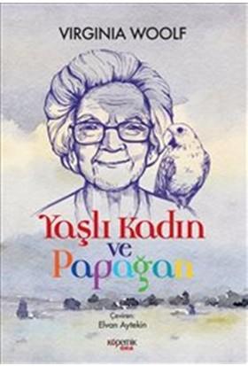 Yaşlı Kadın Ve Papağan - Virginia Woolf