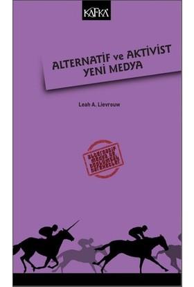 Alternatif Ve Aktivist Yeni Medya - Leah A. Lievrouw
