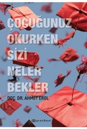 Çocugunuz Okurken Sizi Neler Bekler - Ahmet Erol