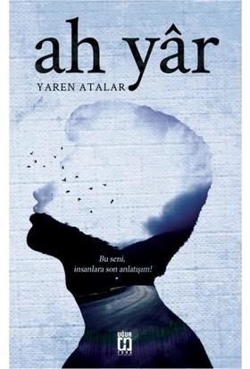 Ah Yar - Yaren Atalar