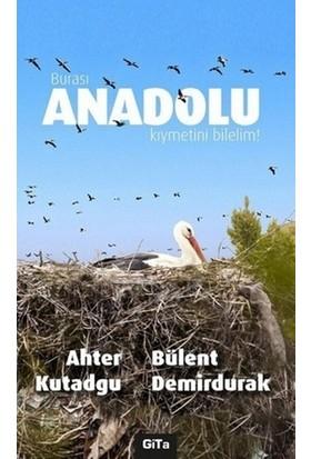 Burası Anadolu Kıymetini Bilelim - Ahter Kutadgu