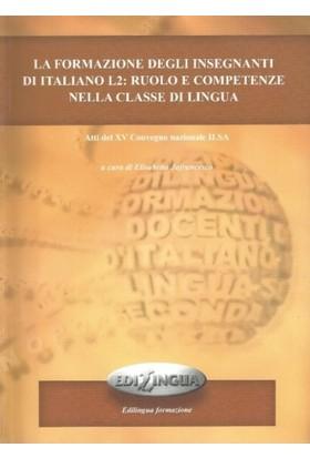 La Formazione Degli İnsegnanti Di İtaliano L2- Ruolo E Competenze Nella Classe Di Lingua