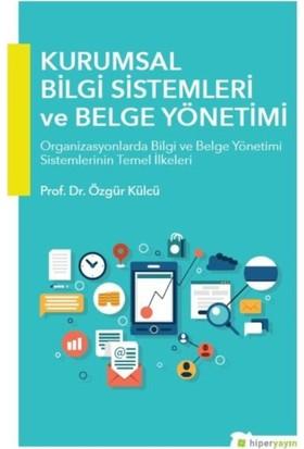 Kurumsal Bilgi Sistemleri Ve Belge Yönetimi - Özgür Külcü