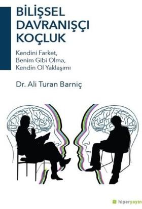 Bilişsel Davranışçı Koçluk - Ali Turan Barniç