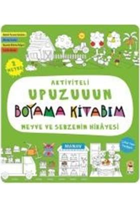 Aktiviteli Upuzuuun Boyama Kitabım: Meyve Ve Sebzenin Hikayesi - Asiye Aslı Aslaner