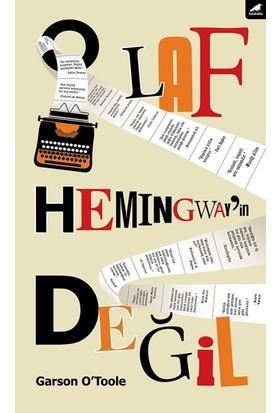 O Laf Hemingway'in Değil - Garson O'Toole