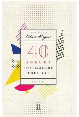 40 Soruda Postmodern Edebiyat - Ertan Örgen