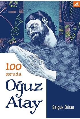 100 Soruda Oğuz Atay - Selçuk Orhan