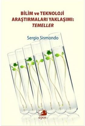 Bilim Ve Tekonoloji Araştırmaları Yaklaşımı: Temeller - Sergio Sismondo