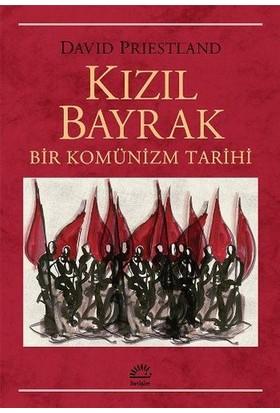 Kızıl Bayrak: Bir Komünizm Tarihi - David Priestland