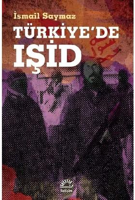 Türkiye'de Işid - İsmail Saymaz