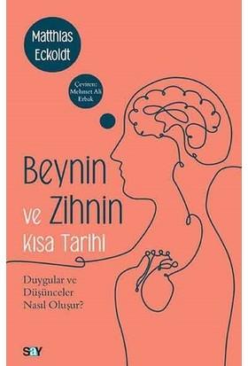 Beynin Ve Zihnin Kısa Tarihi - Matthias Eckoldt