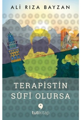 Terapistin Sufi Olursa - Ali Rıza Bayzan