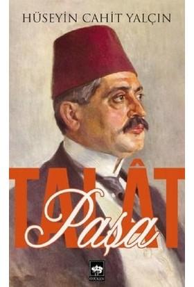 Talat Paşa - Hüseyin Cahit Yalçın