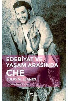 Edebiyat Ve Yaşam Arasında Che - Julio M. Llanes
