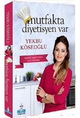 Mutfakta Diyetisyen Var - Yekbu Köseoğlu