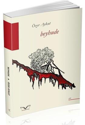 Beyhude - Özer Aykut