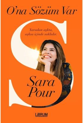 O'na Sözüm Var - Sara Pour