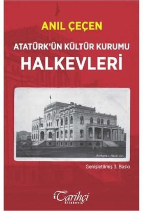 Atatürk'Ün Kültür Kurumu Halkevleri - Anıl Çeçen