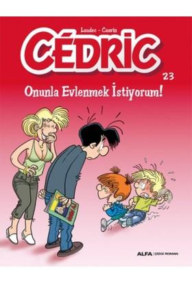 Cedric 23-Onunla Evlenmek İstiyorum! - Laudec Cauvin