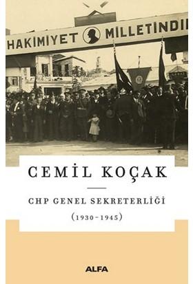 Chp Genel Sekreterliği 1930 1945 - Cemil Koçak