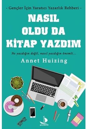 Nasıl Oldu Da Kitap Yazdım - Annet Huizing