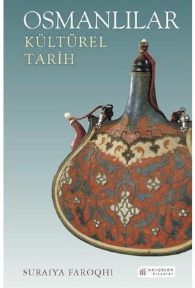 Osmanlılar: Kültürel Tarih - Suraiya Faroqhi