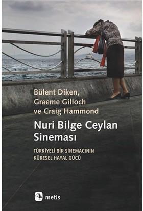 Nuri Bilge Ceylan Sineması - Bülent Diken