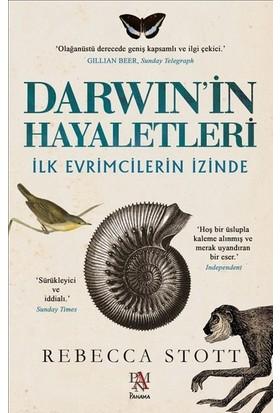 Darwin'İn Hayaletleri:İlk Evrimcilerin İzinde - Rebecca Stott