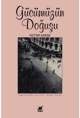 Gücümüzün Doğuşu - Victor Serge