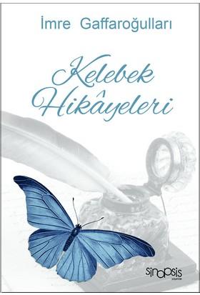 Kelebek Hikayeleri - İmre Gaffaroğulları