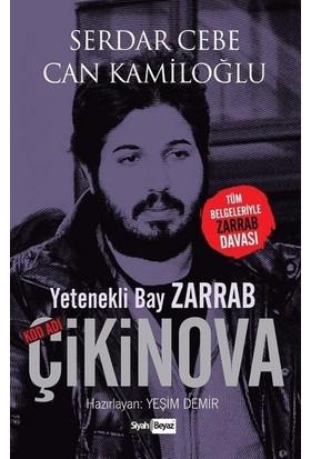 Yetenekli Bay Zarrab-Kod Adı Çikinova- Serdar Cebe
